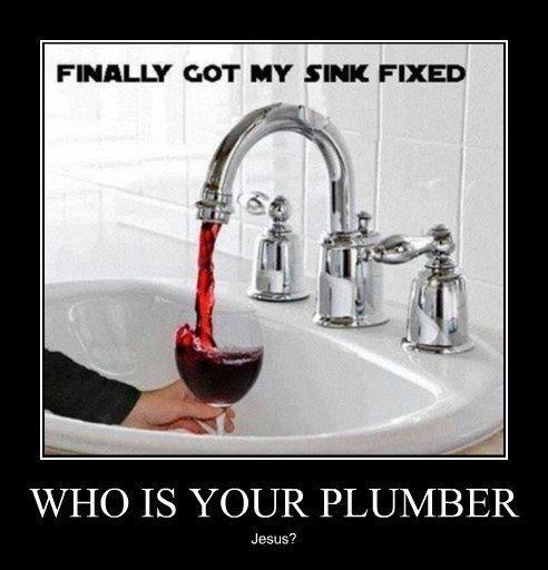 wine out of faucet funny - clever plumbing quotes